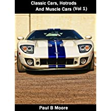 Classic Cars, Hot Rods, and Muscle Cars – Volume 1