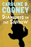Diamonds in the Shadow, Caroline B. Cooney, 0385732619