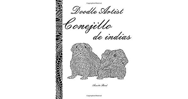 Doodle Artist - Conejillo de Indias: Un Libro Para Colorear Adultos ...