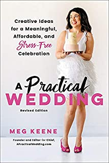 Book Cover: A Practical Wedding: Creative Ideas for a Beautiful, Affordable, and Stress-free Celebration