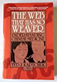 img - for The Web That Has No Weaver: Understanding Chinese Medicine book / textbook / text book