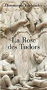 La Rose des Tudors par Fernandez