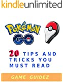 Pokemon Go : Guide + 20 Tips and Tricks You Must Read: Hints, Tricks, Tips, Secrets, Android, iOS and Guide