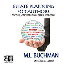Estate Planning for Authors: Your Final Letter (And Why You Need to Write It Now) Audiobook by M. L. Buchman Narrated by M. L. Buchman