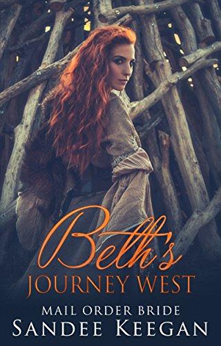 Download PDF by : Beth's Journey West: Mail Order Bride