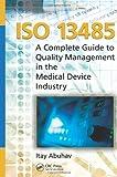 The ISO 13485 Standard, Itay Abuhav, 1439866112