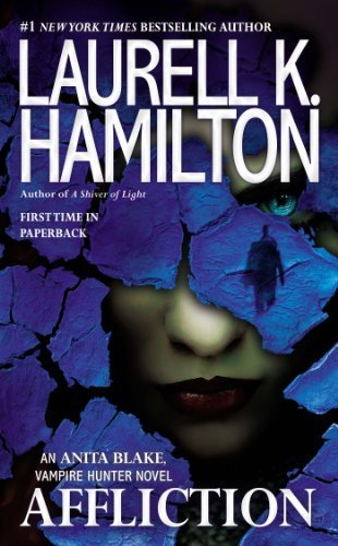 By Laurell K. Hamilton Affliction (Anita Blake, Vampire Hunter) (Reprint)
