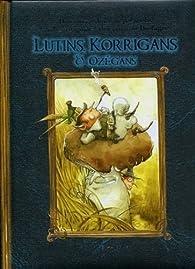 Lutins, Korrigans & Ozégans: Contes des petits hommes par Dominique Camus