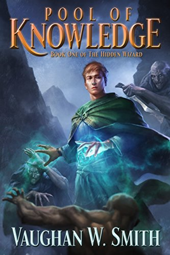 Pool of Knowledge (The Hidden Wizard Book 1) (Smith Pool)