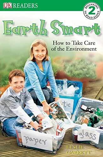 DK Readers L2: Earth Smart: How to Take Care of the Environment (DK Readers Level 2)