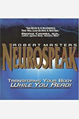 (Neurospeak: Transforms Your Body, While You Read) [By: Robert Masters] [Dec, 1994] Paperback