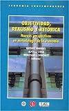 img - for Objetividad, realismo y ret rica. Nuevas perspectivas en Metodolog a de la econom a (Economia Contemoranea: Seccion De Obras De Economia) (Spanish Edition) book / textbook / text book