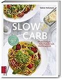 Slow Carb: Mit den richtigen Kohlenhydraten zum Wohlfühlgewicht