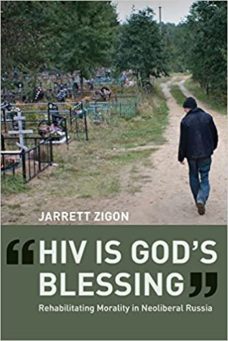 HIV is God's Blessing: Rehabilitating Morality in Neoliberal Russia by Jarrett Zigon (2010-12-16)