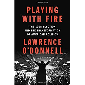 Ratings and reviews for Playing with Fire: The 1968 Election and the Transformation of American Politics