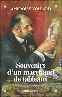 Souvenirs d'un marchand de tableaux par Vollard