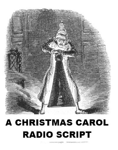 A Christmas Carol - Charles Dickens - radio script