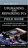 img - for Upgrading and Repairing PCs: Field Guide by Scott Mueller (2001-11-02) book / textbook / text book