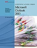 Certification Prep Microsoft Outlook 2013 by D. Michael Ploor (2015-02-16)