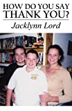 How Do You Say Thank You?, Jacklynn Lord, 1630044431