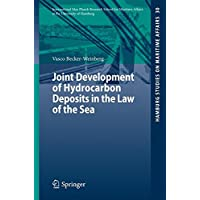 Joint Development of Hydrocarbon Deposits in the Law of the Sea (Hamburg Studies on Maritime Affairs)