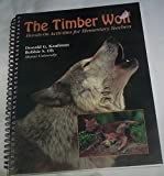 The Timber Wolf : Hands-on Activities for Elementary Teachers, Two Herons Staff, 0787222437