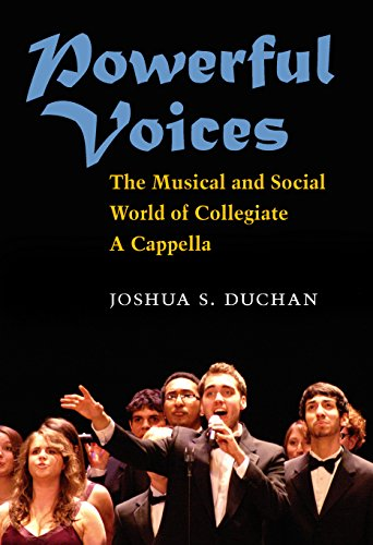 Download Powerful Voices: The Musical and Social World of Collegiate A Cappella (Tracking Pop) Pdf