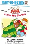Puppy Mudge Loves His Blanket, Cynthia Rylant, 0689839839
