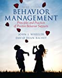 Behavior Management, Wheeler, John J. and Richey, David Dean, 0133386600