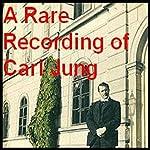 A Rare Recording of Carl Jung | Carl Jung