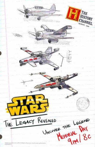 Star Wars The Legacy Revealed: X-Wing, WWII Figher, Death Star: The History Channel: Great Original Print Ad! (History Channel Star Wars The Legacy Revealed)
