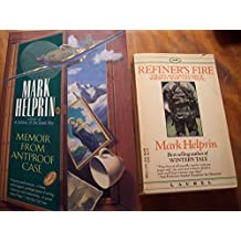 Mark Helprin 2 Volumes Set: Memoir From Antproof Case & Refiner's Fire