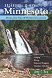 img - for Backroads & Byways of Minnesota: Drives, Day Trips & Weekend Excursions (Backroads & Byways) book / textbook / text book