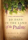 30 Days in the Land of the Psalms: A Holy Land Devotional offers
