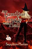 A Familiar Tangle With Hell (Being Familiar Book 2)