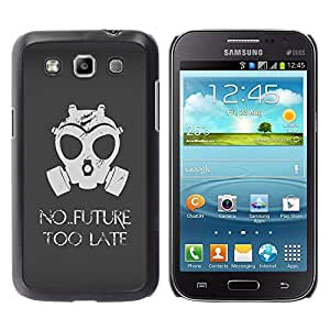 Design for Girls Plastic Cover Case FOR Samsung Galaxy Win I8550 No Future Too Late Gasmask OBBA