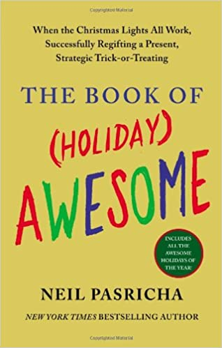 The Book of (Holiday) Awesome  Neil Pasricha  9780425253724  Amazon.com   Books 06f5eb691