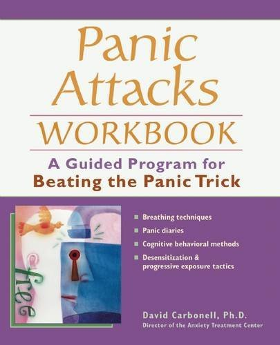 Panic Attacks Workbook by Dr David Carbonell (2004-10-19)