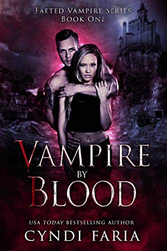 Vampire by Blood (Faeted Vampire Series) by [Faria, Cyndi]