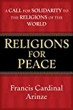 Religions for Peace, Francis Cardinal Arinze, 0824547004