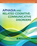 Aphasia and Related Cognitive-Communicative Disorders (The Allyn & Bacon Communication Sciences and Disorders)