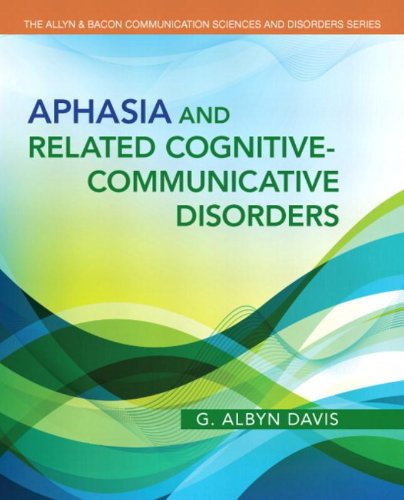 Aphasia and Related Cognitive-Communicative Disorders (The Allyn & Bacon Communication Sciences and Disorders) by Pearson
