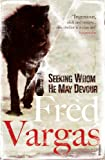 Seeking Whom He May Devour by Fred Vargas front cover