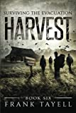 Surviving The Evacuation, Book 6: Harvest: Volume 6