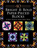 img - for 40 Bright & Bold Paperpieced Blocks: 12 Inch Designs from Carol Doak book / textbook / text book