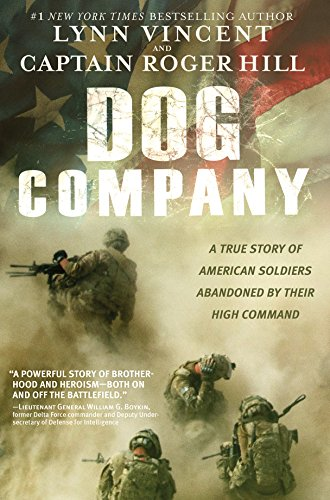 Great Book Afghan American (Dog Company: A True Story of American Soldiers Abandoned by Their High Command)