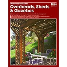 Outdoor Shelter Plans: Overheads, Sheds and Gazebos by Roger S. Grizzle (1-May-1993) Paperback