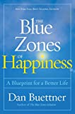 img - for The Blue Zones of Happiness: Lessons From the World's Happiest People book / textbook / text book