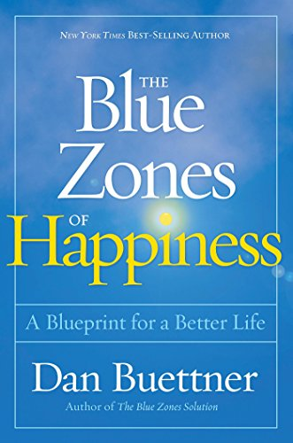 The Blue Zones of Happiness: Lessons From the World's Happiest People cover