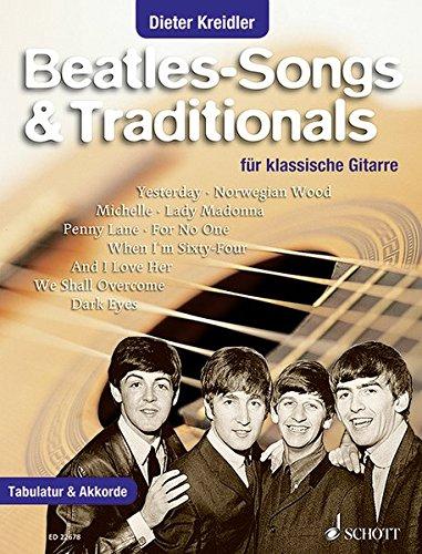 Beatles-Songs & Traditionals: für klassische Gitarre. Gitarre. Songbook. Musiknoten – 23. Februar 2017 Dieter Kreidler SCHOTT MUSIC GmbH & Co KG Mainz 3795711061